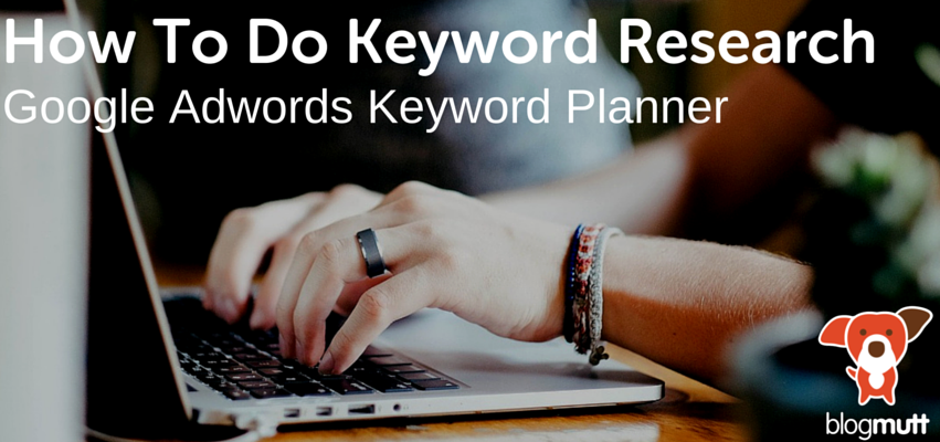 how-to-do-keyword-research-google-adwords-keyword-planner-hands-typing-on-laptop