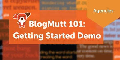 Blogmutt-101-getting-started-demo-for-agencies.png