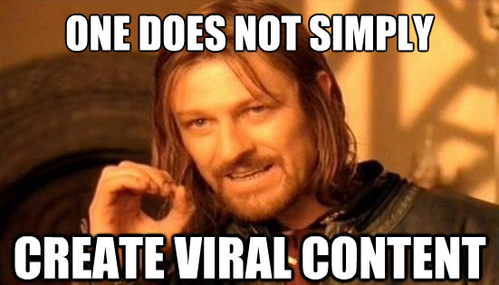 one-does-not-simply-create-viral-content