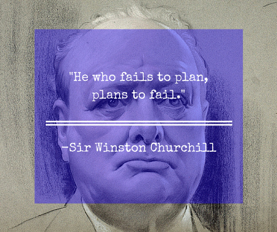 he-who-fails-to-plan-plans-to-fail-churchill